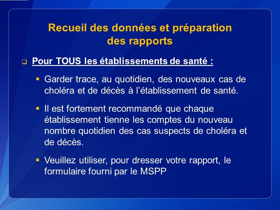 Recueil des données et préparation des rapports