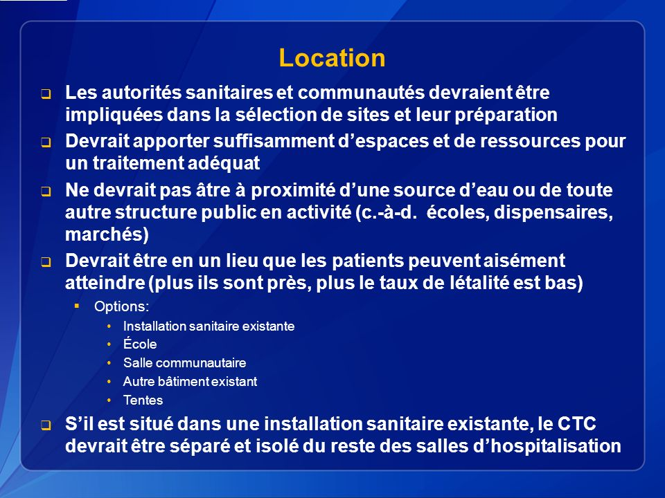Location Les autorités sanitaires et communautés devraient être impliquées dans la sélection de sites et leur préparation.