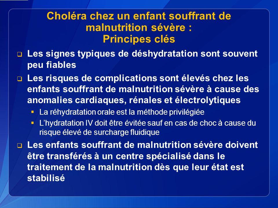 Choléra chez un enfant souffrant de malnutrition sévère : Principes clés
