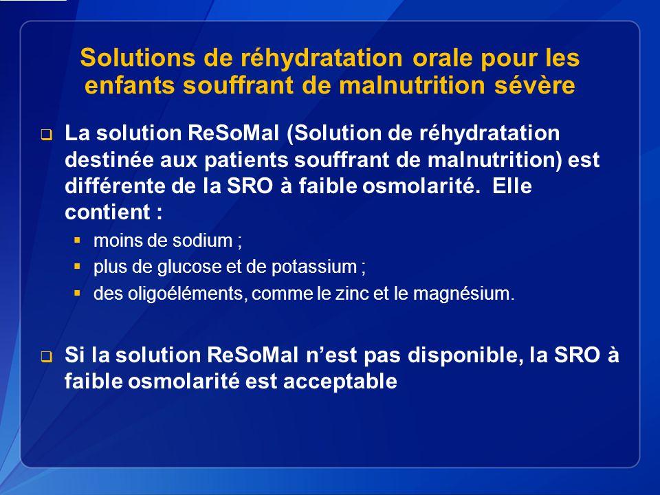Solutions de réhydratation orale pour les enfants souffrant de malnutrition sévère