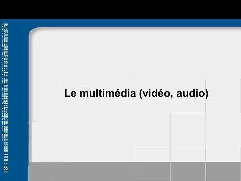 Le multimédia (vidéo, audio)
