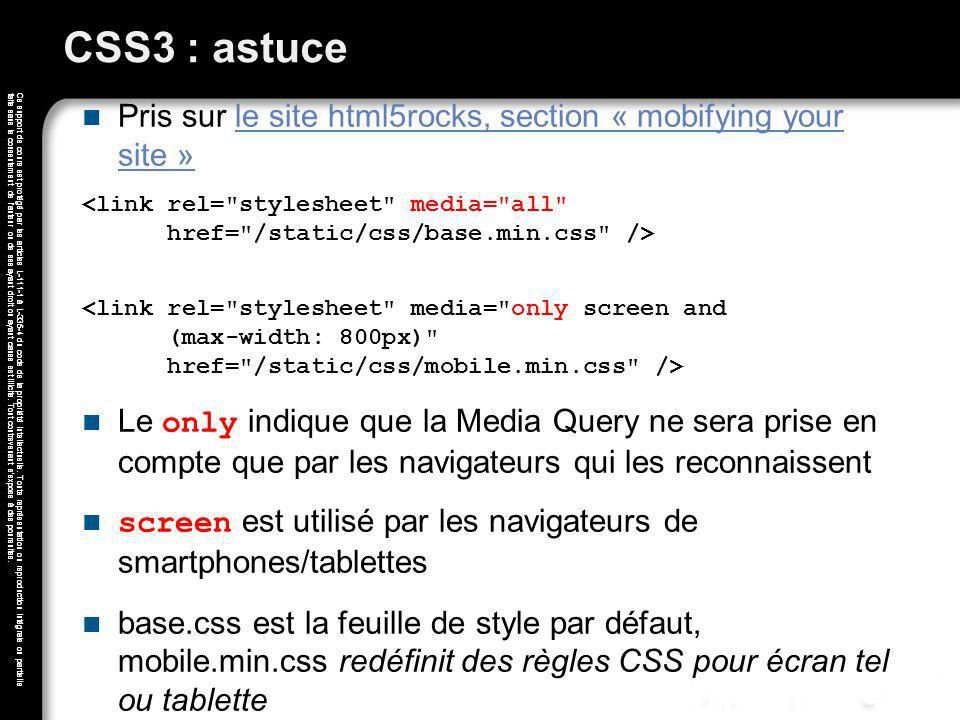 CSS3 : astuce Pris sur le site html5rocks, section « mobifying your site »