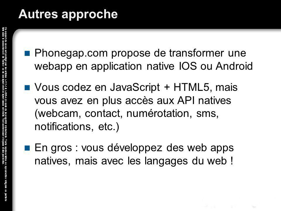 Autres approche Phonegap.com propose de transformer une webapp en application native IOS ou Android.