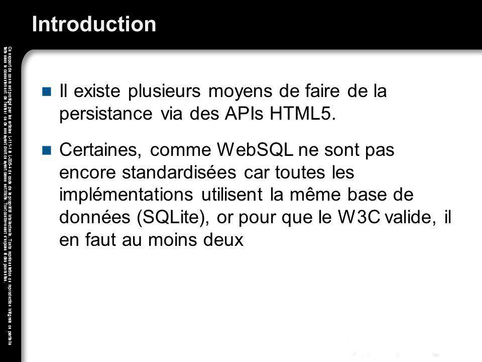 Introduction Il existe plusieurs moyens de faire de la persistance via des APIs HTML5.