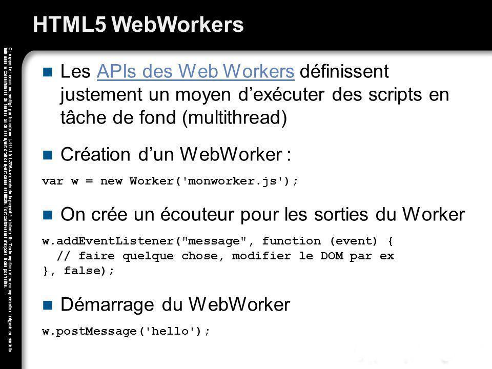HTML5 WebWorkers Les APIs des Web Workers définissent justement un moyen d'exécuter des scripts en tâche de fond (multithread)