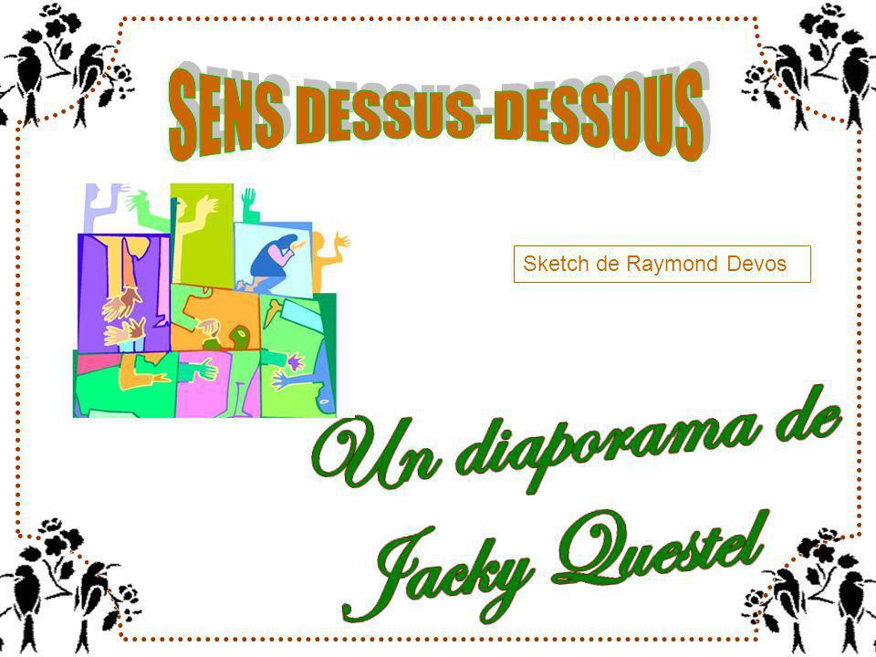 SENS DESSUS-DESSOUS Sketch de Raymond Devos