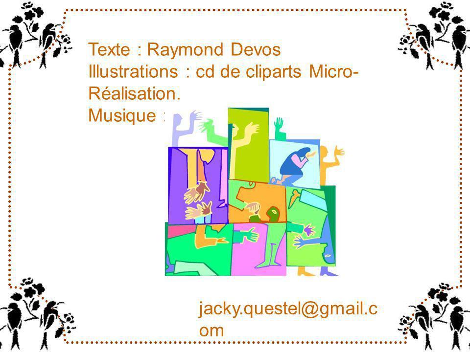 Texte : Raymond Devos Illustrations : cd de cliparts Micro-Réalisation. Musique : folklore américain.
