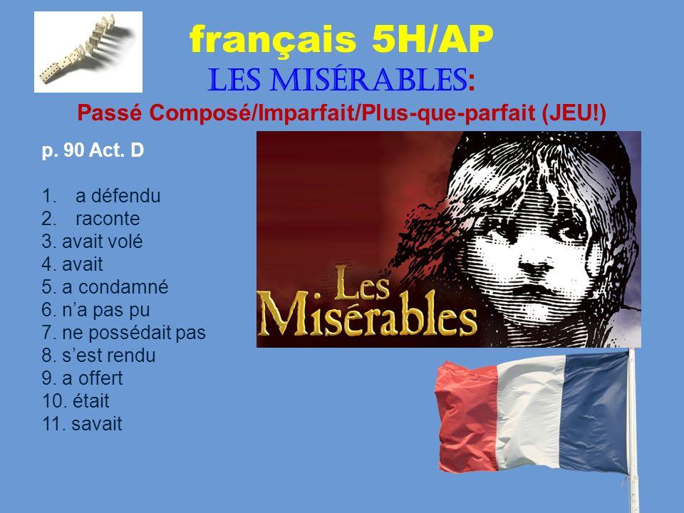 français 5H/AP Les misérables: Passé Composé/Imparfait/Plus-que-parfait (JEU!)