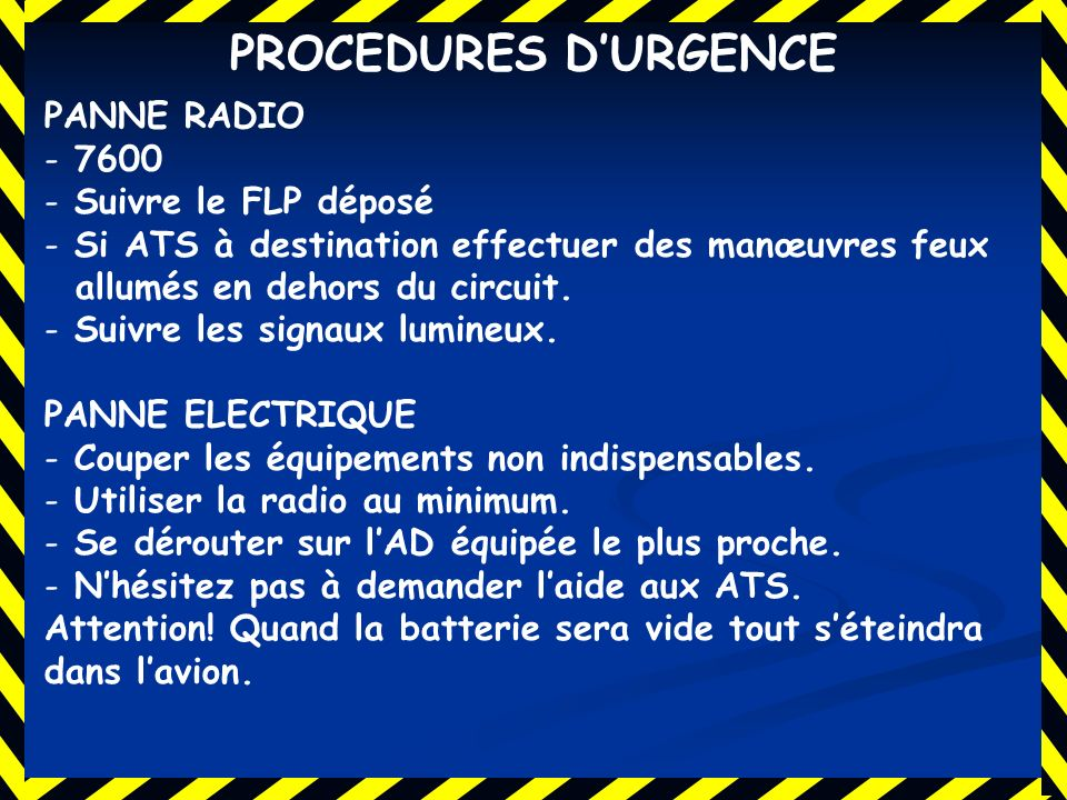 PROCEDURES D'URGENCE PANNE RADIO 7600 Suivre le FLP déposé