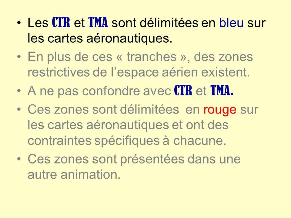 Les CTR et TMA sont délimitées en bleu sur les cartes aéronautiques.