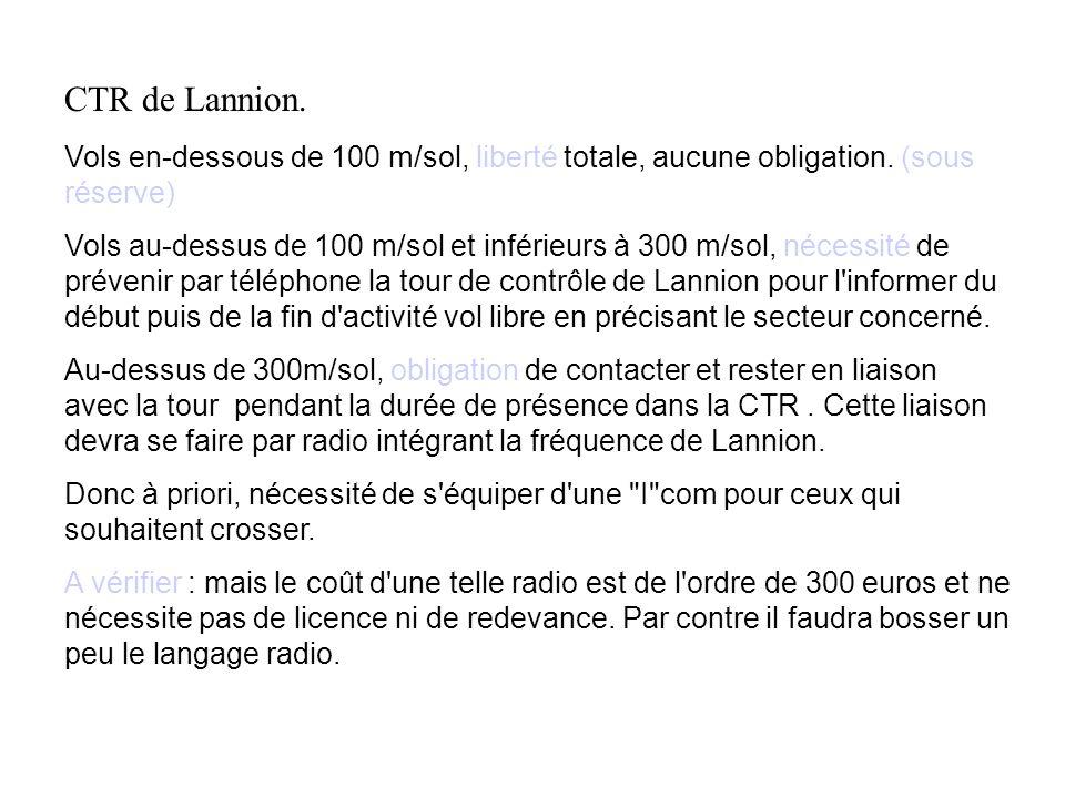 CTR de Lannion. Vols en-dessous de 100 m/sol, liberté totale, aucune obligation. (sous réserve)