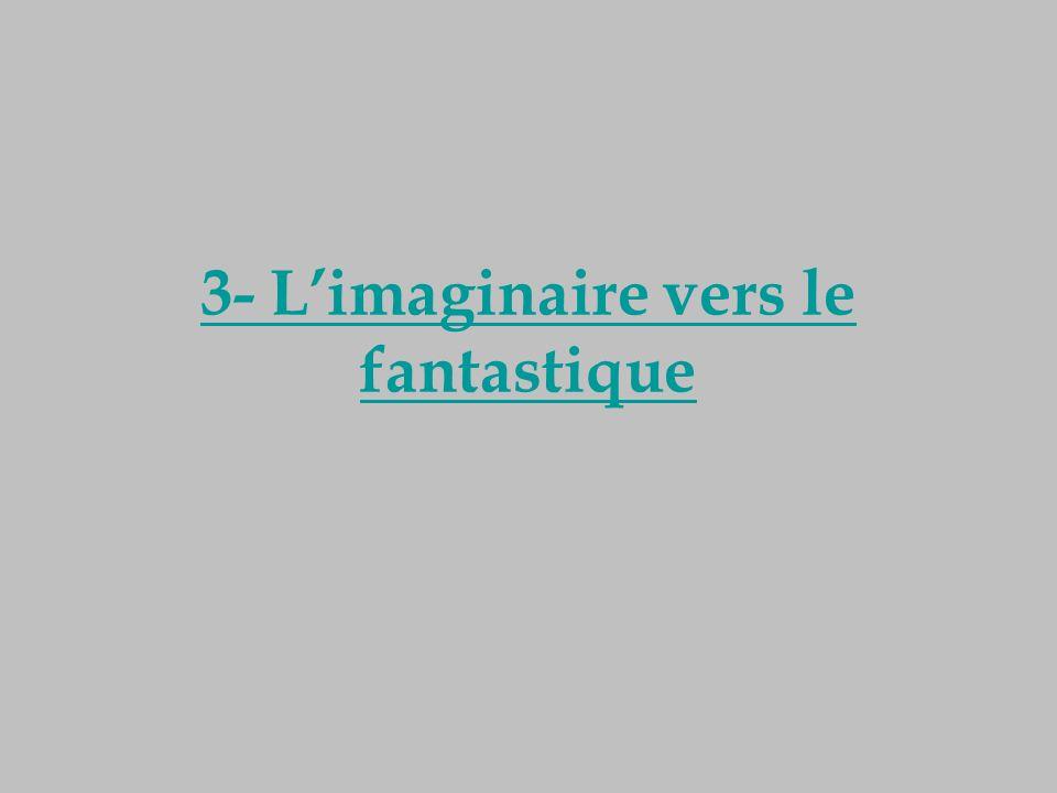 3- L'imaginaire vers le fantastique