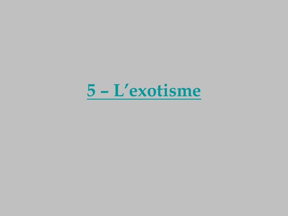 5 – L'exotisme