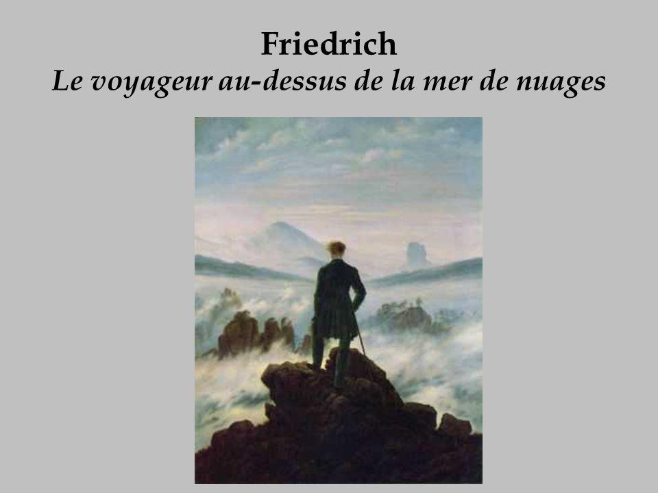 Friedrich Le voyageur au-dessus de la mer de nuages