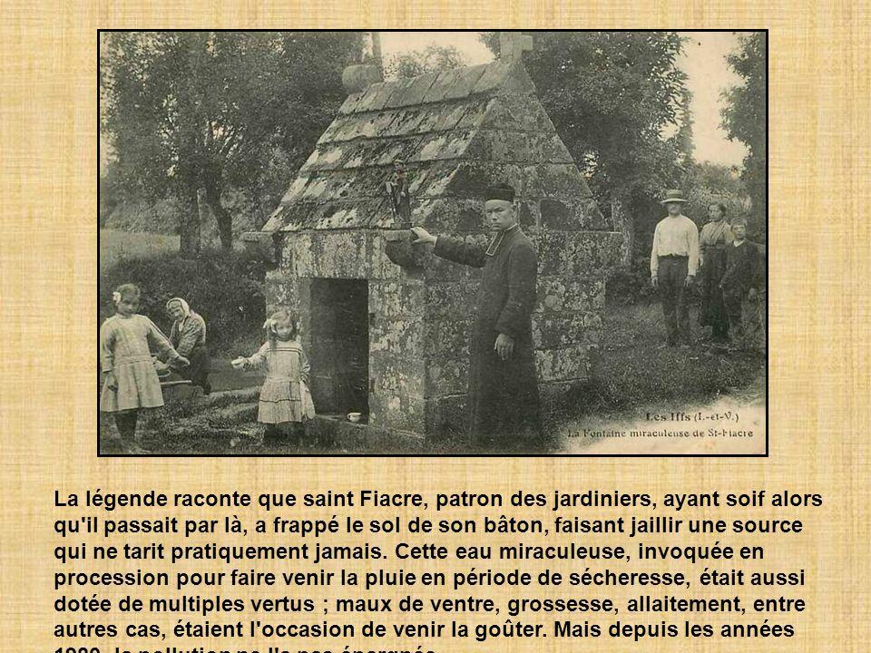 La légende raconte que saint Fiacre, patron des jardiniers, ayant soif alors qu il passait par là, a frappé le sol de son bâton, faisant jaillir une source qui ne tarit pratiquement jamais.