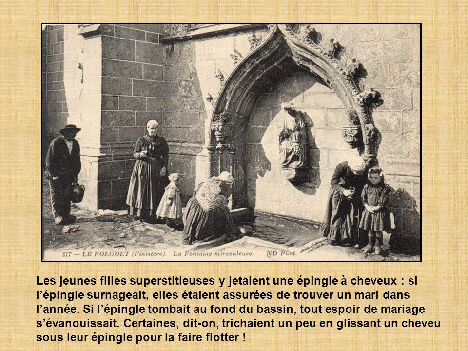 Les jeunes filles superstitieuses y jetaient une épingle à cheveux : si l'épingle surnageait, elles étaient assurées de trouver un mari dans l'année.