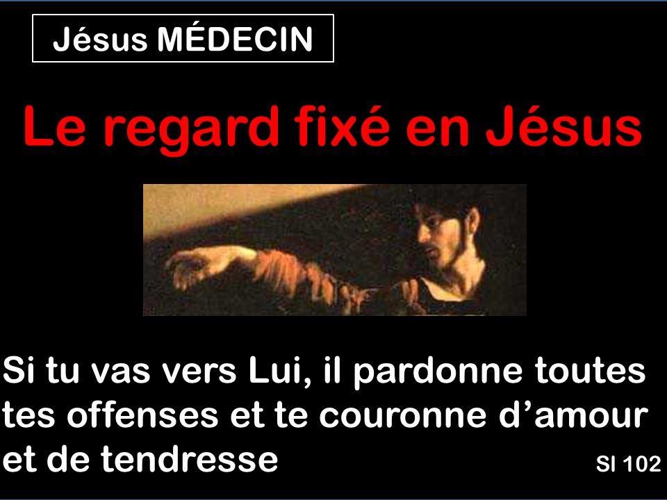 Jésus MÉDECIN Le regard fixé en Jésus.