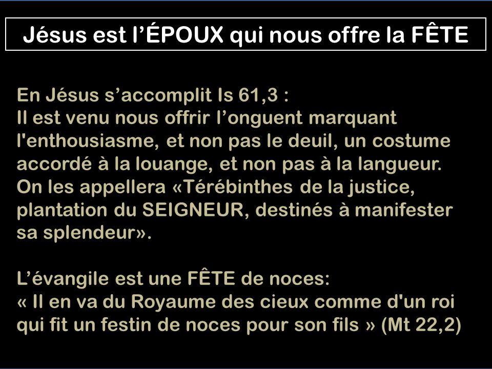 Jésus est l'ÉPOUX qui nous offre la FÊTE