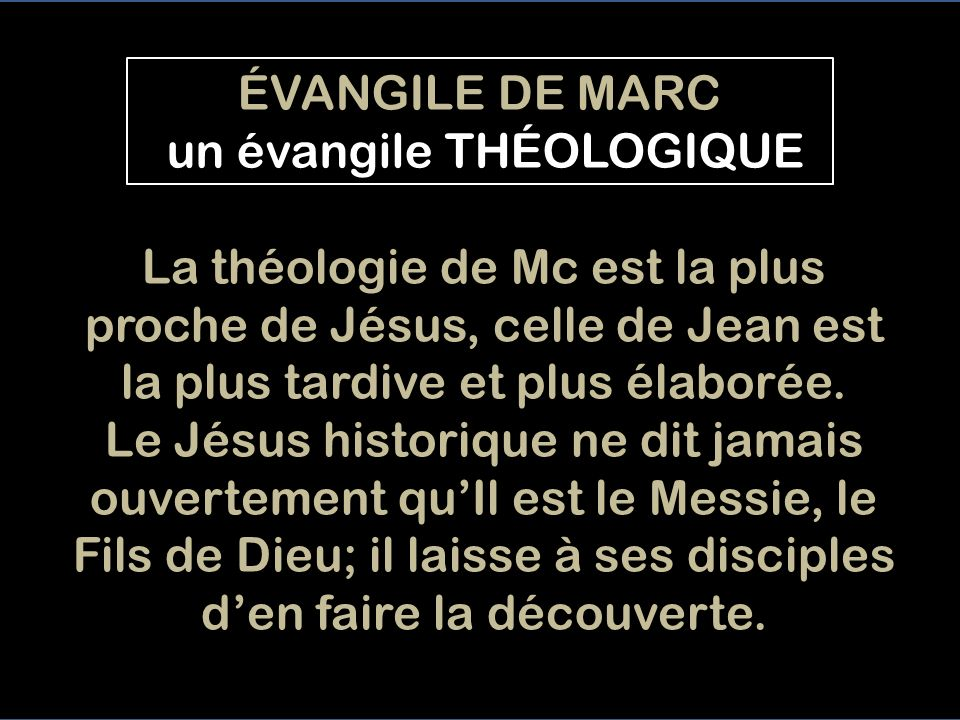 ÉVANGILE DE MARC un évangile THÉOLOGIQUE