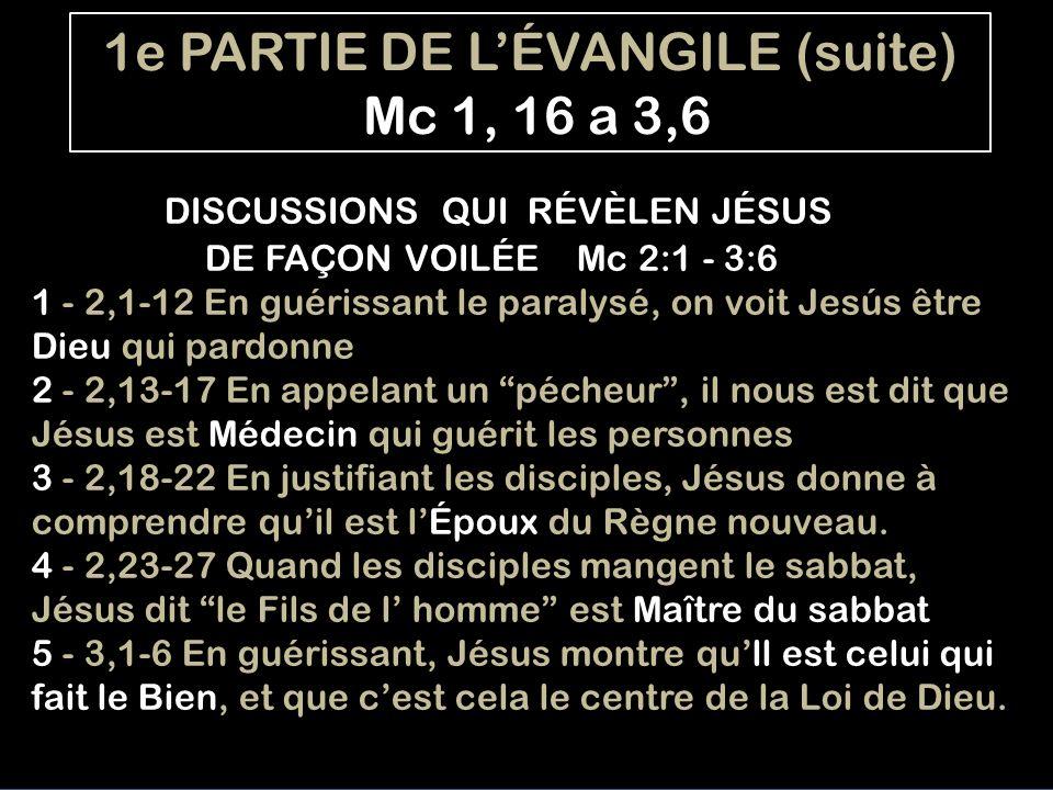 1e PARTIE DE L'ÉVANGILE (suite)