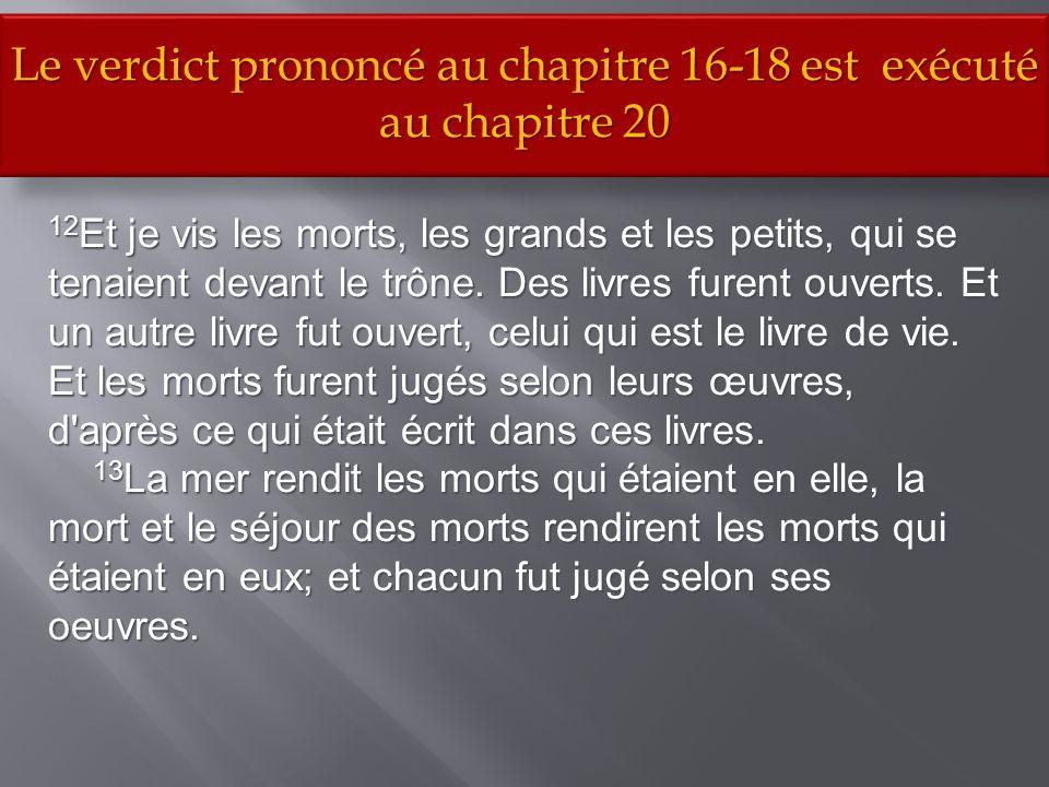 Le verdict prononcé au chapitre 16-18 est exécuté au chapitre 20