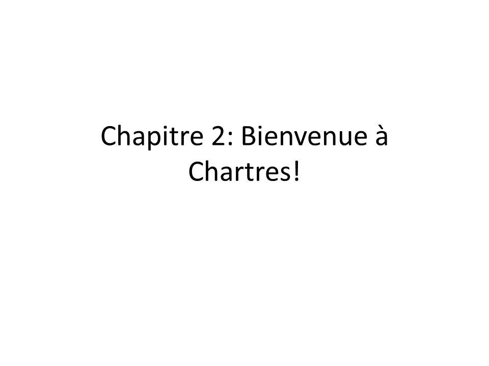 Chapitre 2: Bienvenue à Chartres!