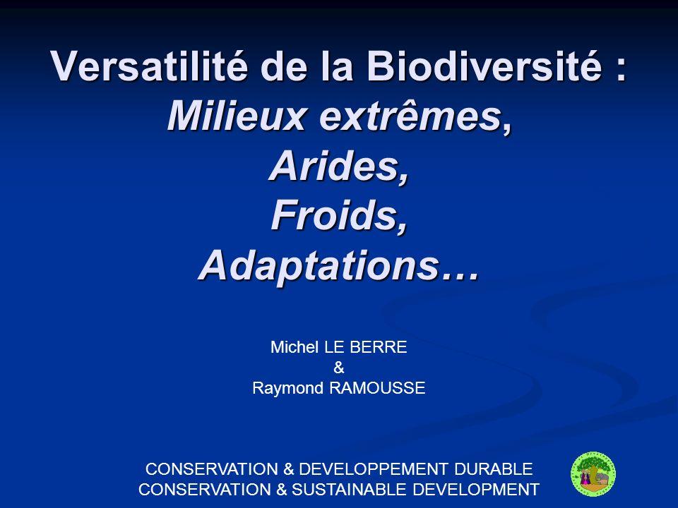 Versatilité de la Biodiversité : Milieux extrêmes, Arides, Froids, Adaptations…