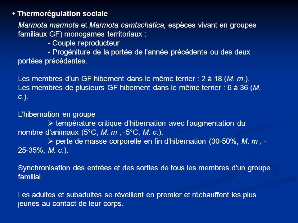 • Thermorégulation sociale