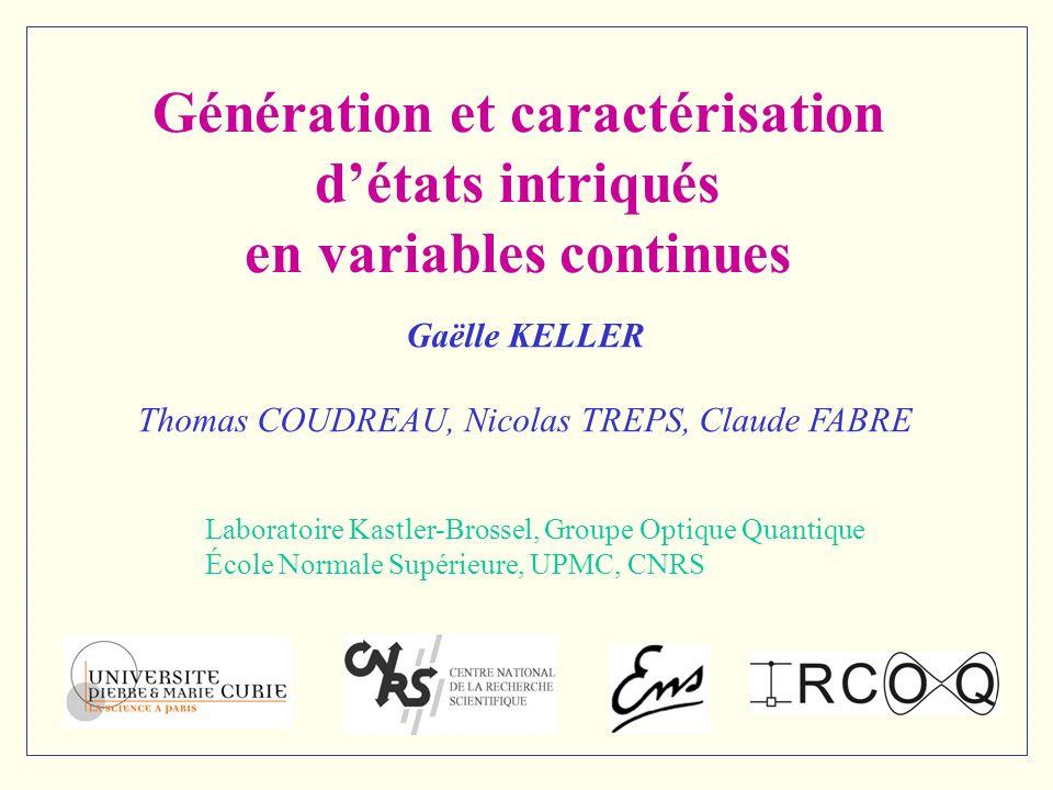 Génération et caractérisation d'états intriqués en variables continues