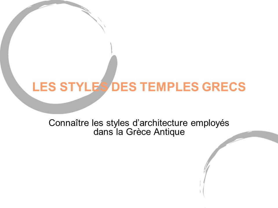 LES STYLES DES TEMPLES GRECS
