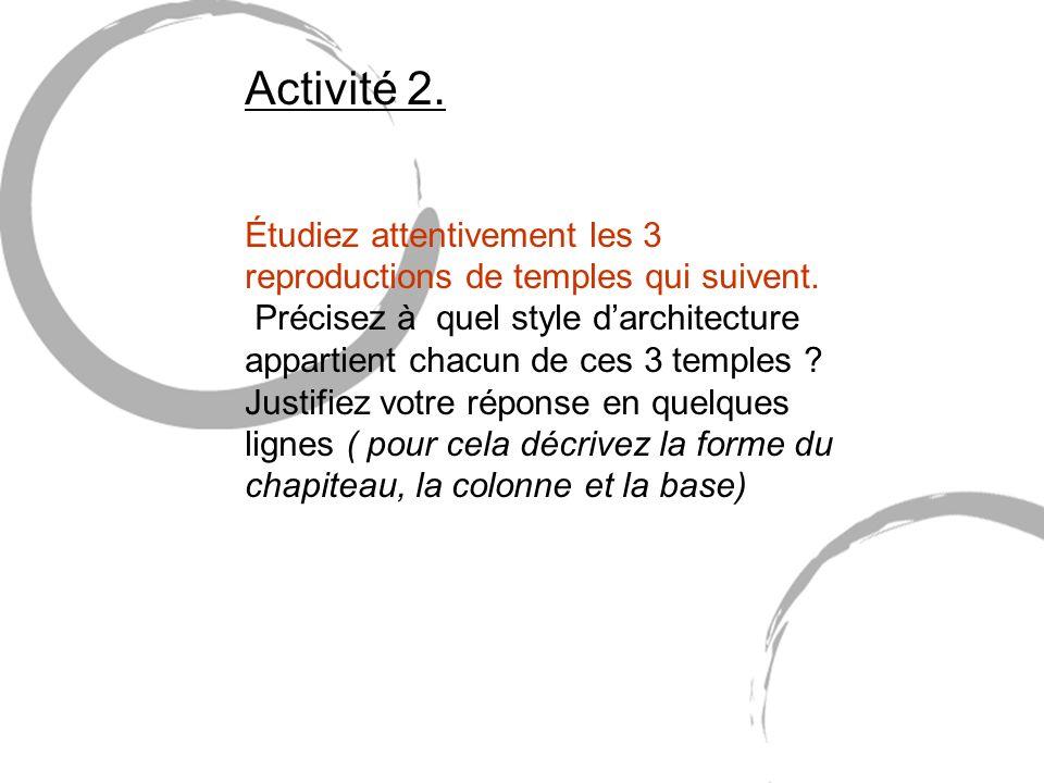 Activité 2. Étudiez attentivement les 3 reproductions de temples qui suivent.