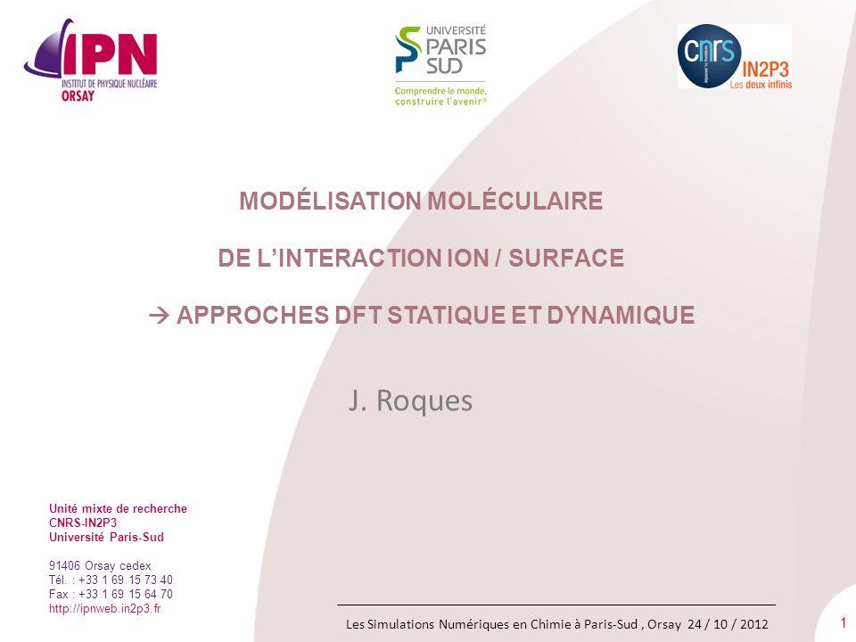 J. Roques Modélisation moléculaire de l'interaction ion / surface