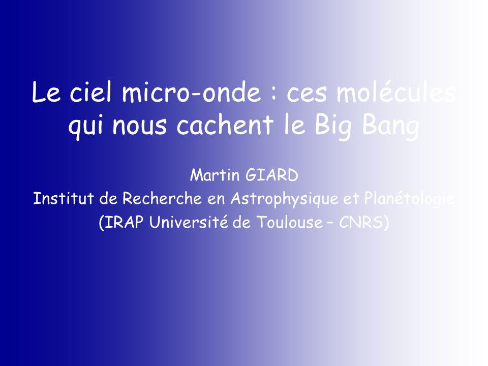 Le ciel micro-onde : ces molécules qui nous cachent le Big Bang