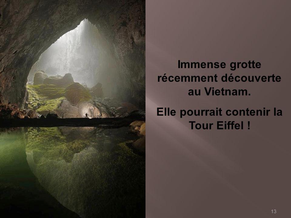 Immense grotte récemment découverte au Vietnam.