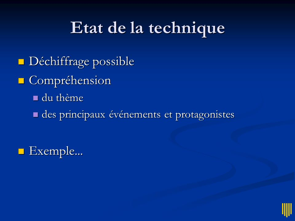 Etat de la technique Déchiffrage possible Compréhension Exemple...