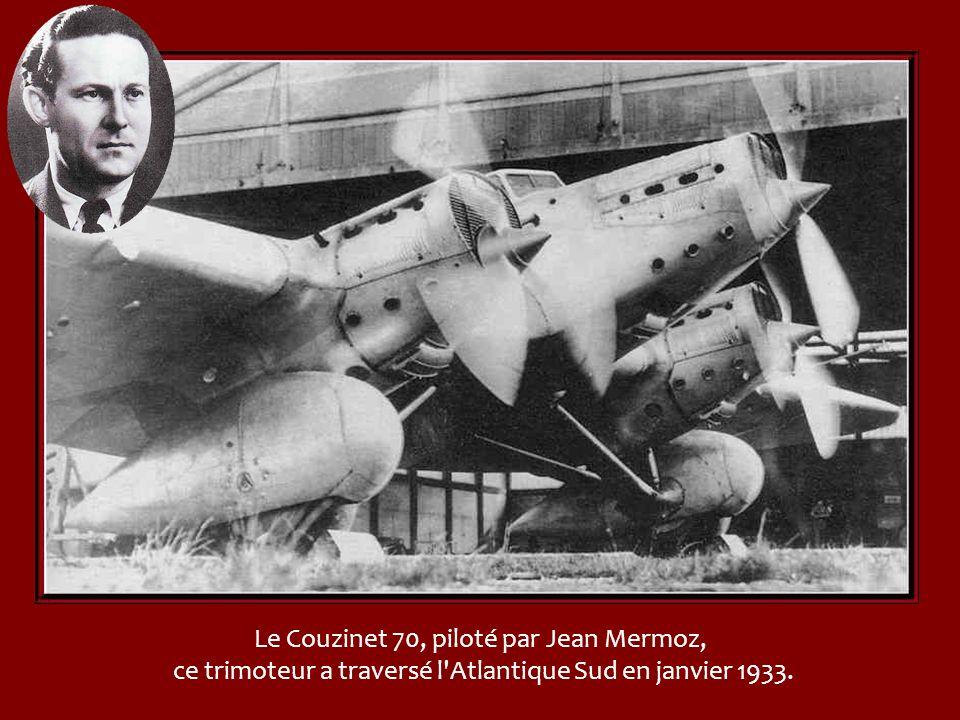 Le Couzinet 70, piloté par Jean Mermoz,