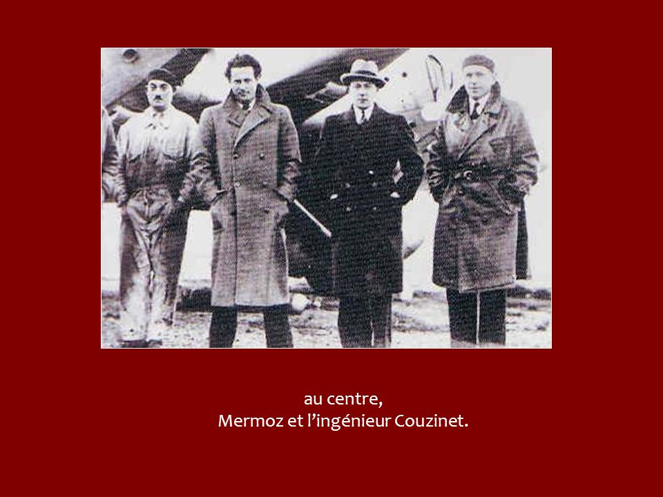 au centre, Mermoz et l'ingénieur Couzinet.