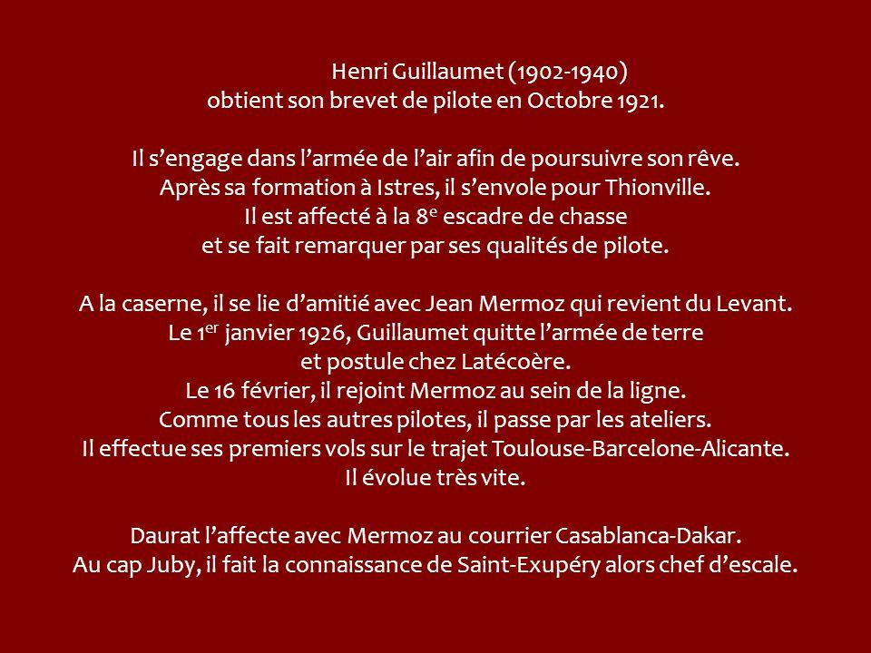 Henri Guillaumet (1902-1940) obtient son brevet de pilote en Octobre 1921.