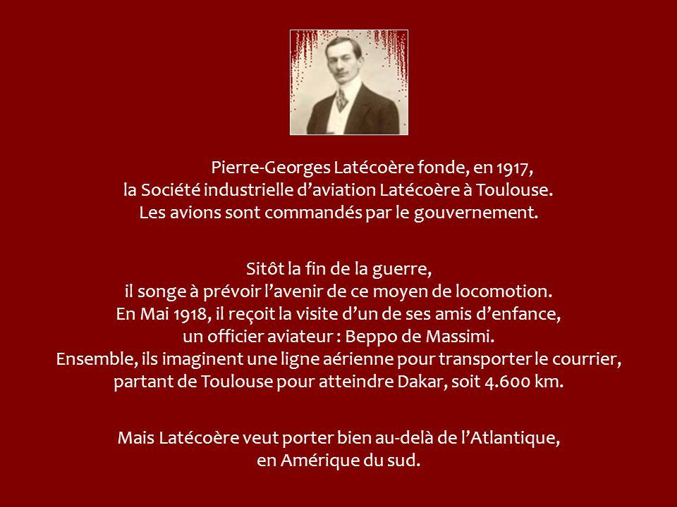 Pierre-Georges Latécoère fonde, en 1917, la Société industrielle d'aviation Latécoère à Toulouse. Les avions sont commandés par le gouvernement.