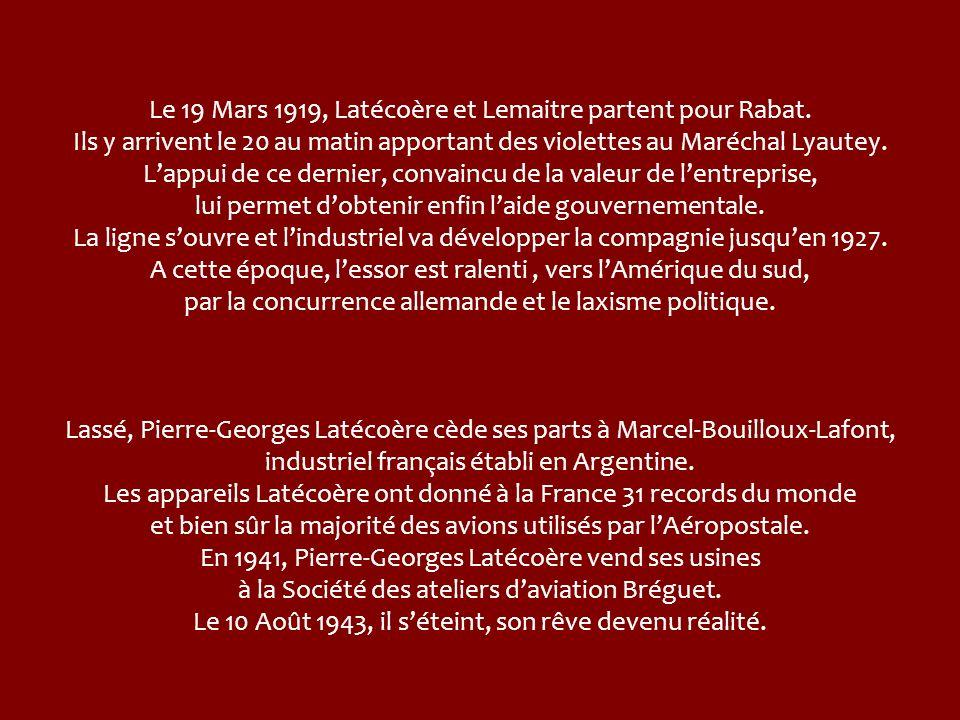 Le 19 Mars 1919, Latécoère et Lemaitre partent pour Rabat
