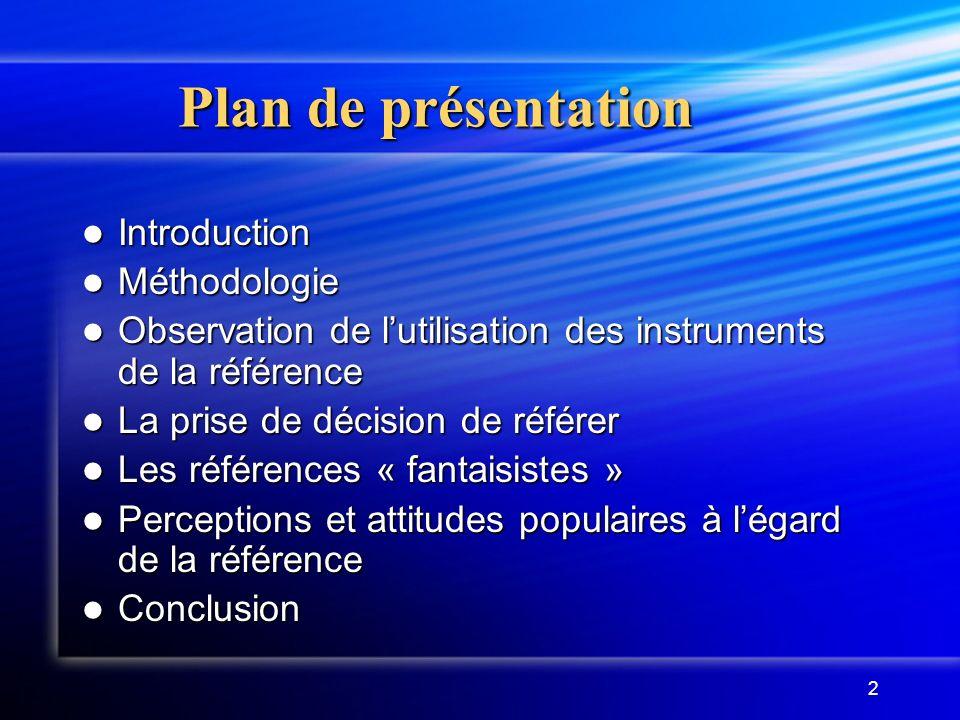 Plan de présentation Introduction Méthodologie
