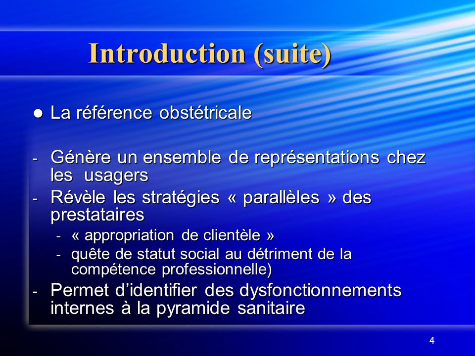 Introduction (suite) La référence obstétricale