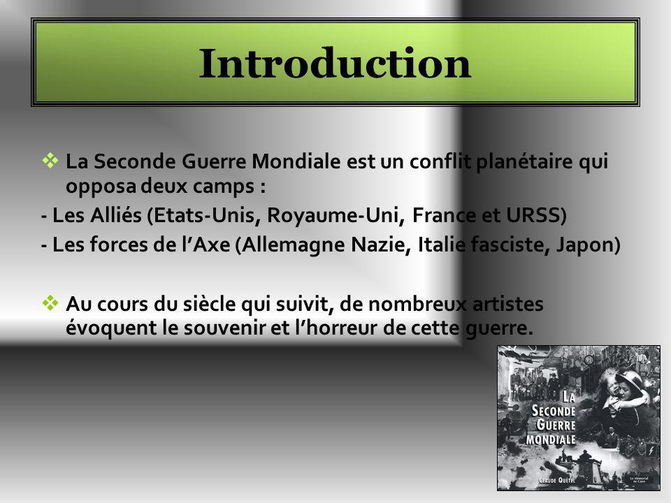 Introduction La Seconde Guerre Mondiale est un conflit planétaire qui opposa deux camps : - Les Alliés (Etats-Unis, Royaume-Uni, France et URSS)