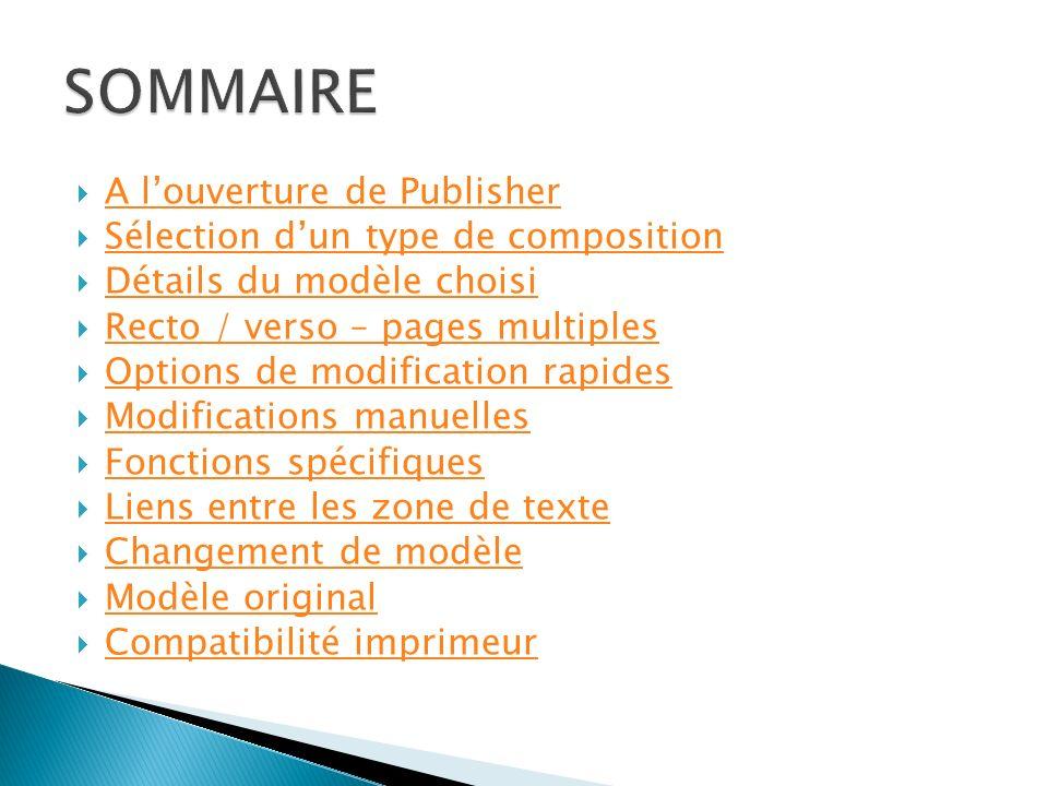 SOMMAIRE A l'ouverture de Publisher Sélection d'un type de composition