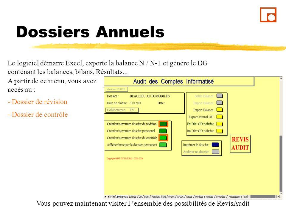 Dossiers Annuels Le logiciel démarre Excel, exporte la balance N / N-1 et génère le DG contenant les balances, bilans, Résultats...