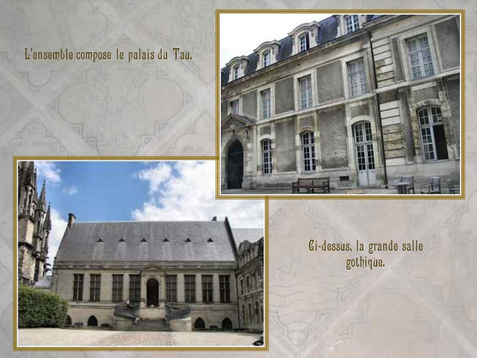 L'ensemble compose le palais du Tau.