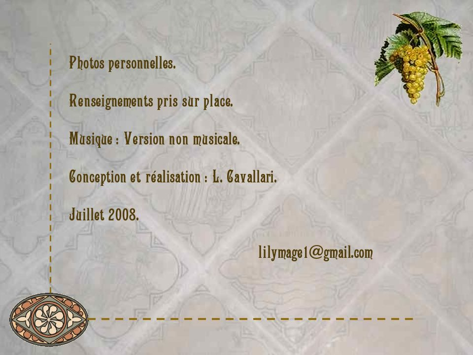 Photos personnelles. Renseignements pris sur place. Musique : Version non musicale. Conception et réalisation : L. Cavallari.