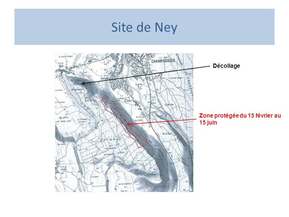 Site de Ney Décollage Zone protégée du 15 février au 15 juin