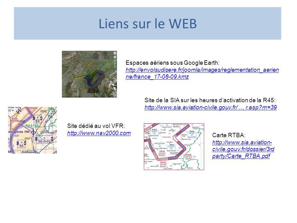 Liens sur le WEB Espaces aériens sous Google Earth: http://envolsudisere.fr/joomla/images/reglementation_aerienne/france_17-08-09.kmz.