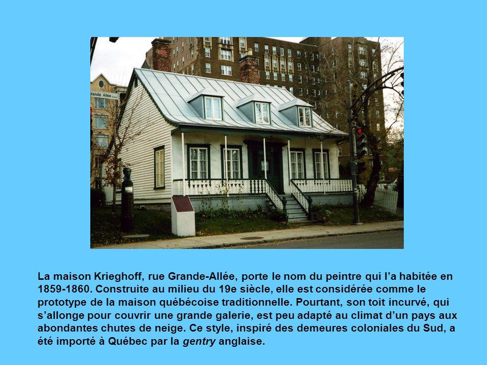 La maison Krieghoff, rue Grande-Allée, porte le nom du peintre qui l'a habitée en 1859-1860.